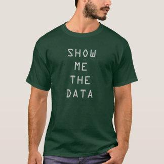 """T-shirt """"montrez-moi données"""""""