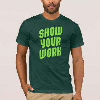 T-shirt Montrez votre travail