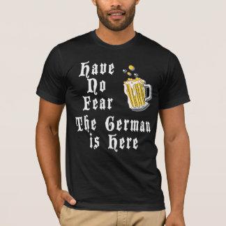 T-shirt N'ayez aucune crainte que l'Allemand est ici