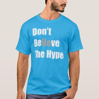 """T-shirt """"Ne croyez pas l'exagération """" par Michael Crozz"""