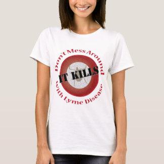 T-shirt Ne dérangez pas avec la maladie de Lyme - elle tue