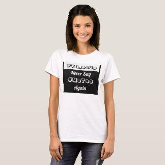 T-shirt Ne dites encore jamais le #MeToo