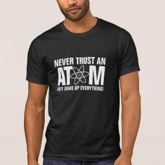 T-shirt Ne faites jamais confiance à un atome, ils