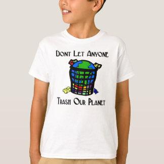 T-shirt Ne laissez pas n'importe qui Trash notre planète