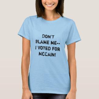 T-shirt Ne me blâmez pas-- J'ai voté pour McCain !