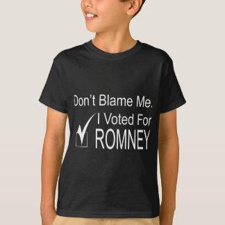 T-shirt Ne me blâmez pas. J'ai voté pour Romney