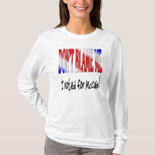 T-shirt Ne me blâmez pas que j'ai voté pour McCain