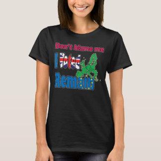 T-shirt Ne me blâmez pas que j'ai voté reste (Brexit)