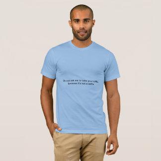 T-shirt Ne me demandez pas de prendre votre selfie T