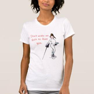 T-shirt Ne me faites pas doivent vous blesser