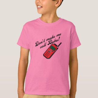 T-shirt Ne me faites pas le baba d'appel !
