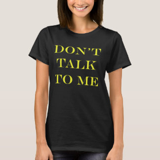 T-shirt Ne me parlez pas