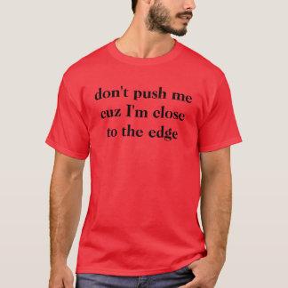 T-shirt ne me poussez pas cuz que je suis près du bord