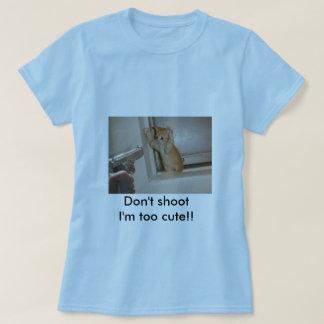 T-shirt Ne me tirez pas suis trop mignon ! !