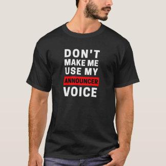 T-shirt Ne m'incitez pas à employer ma voix d'annonceur