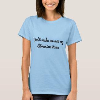 T-shirt Ne m'incitez pas à employer ma voix de