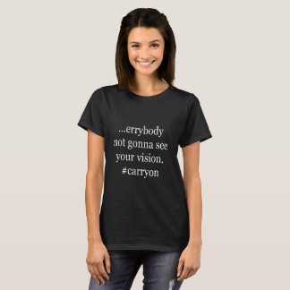 T-shirt … ne pas aller errybody voir votre vision