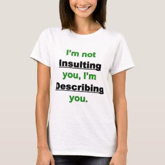 T-shirt Ne pas vous insulter
