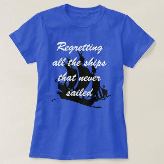 """T-shirt """"Ne regrettant jamais tous les bateaux ce saild"""""""