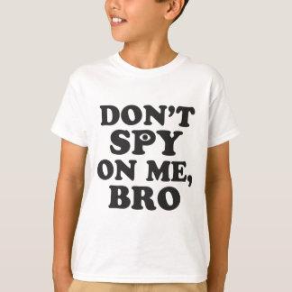 T-shirt Ne remarquez pas sur moi, Bro (avec l'oeil)