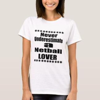 T-shirt Ne sous-estimez jamais l'amant de net-ball