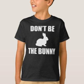T-shirt Ne soyez pas le lapin