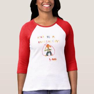 T-shirt Ne soyez pas un patriarcat