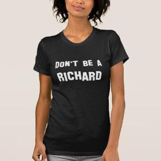 T-shirt Ne soyez pas un Richard