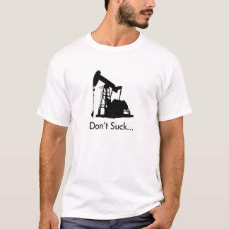 T-shirt Ne sucez pas - le coup ! Pièce en t