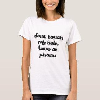 T-shirt ne touchez pas mes cheveux, visage ou téléphone