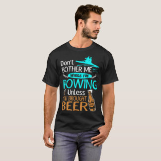 T-shirt Ne tracassez pas tout en ramant à moins que