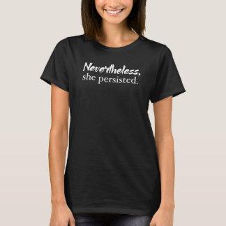 T-shirt Néanmoins, elle a persisté chemise