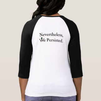 T-shirt Néanmoins, nous avons persisté pièce en t (le logo