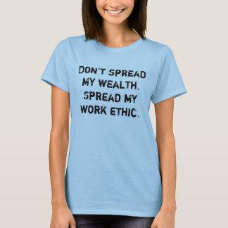 T-shirt N'écartez pas ma richesse. Écartez mon éthique de