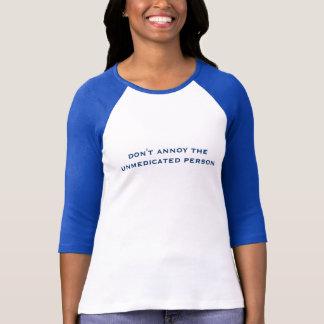 T-shirt n'ennuyez pas la personne non médicale