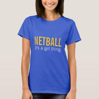 T-shirt Net-ball c'est une chose de fille