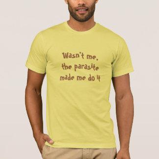T-shirt N'était pas je, le parasite m'a incité à le faire