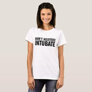 T-shirt N'hésitent pas, Intubate !
