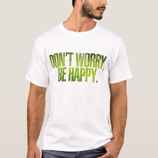 T-shirt N'inquiétez pas la chemise