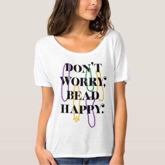 T-shirt N'inquiétez pas la perle heureuse
