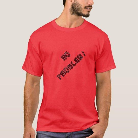 T-shirt No Problem