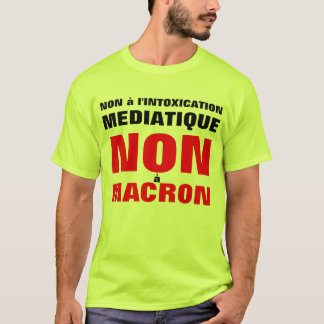 T-shirt Non à L'intoxication médiatique - Non à Macron