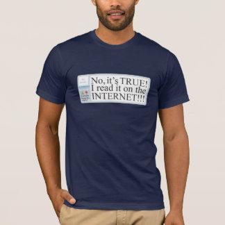 T-shirt Non, c'est VRAI ! Je l'ai lu sur l'INTERNET ! ! !