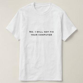 T-shirt Non. Je ne fixerai pas votre ordinateur