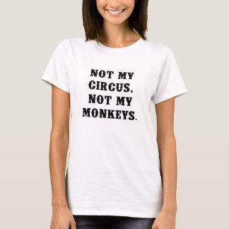 T-shirt Non mon cirque, non mes singes