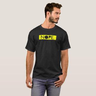 T-shirt Nope. Déclaration sarcastique