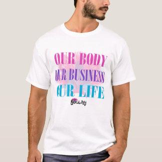 T-shirt Nos corps nos affaires nos hommes de la vie