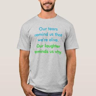 T-shirt Nos larmes nous rappellent que nous sommes
