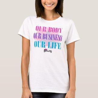 T-shirt Notre corps nos affaires notre vie