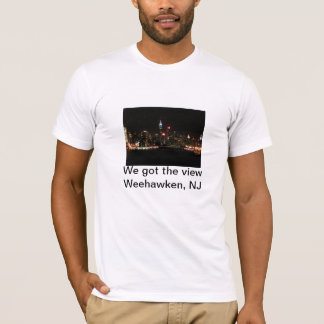 T-shirt Nous avons obtenu la vue, Weehawken, NJ